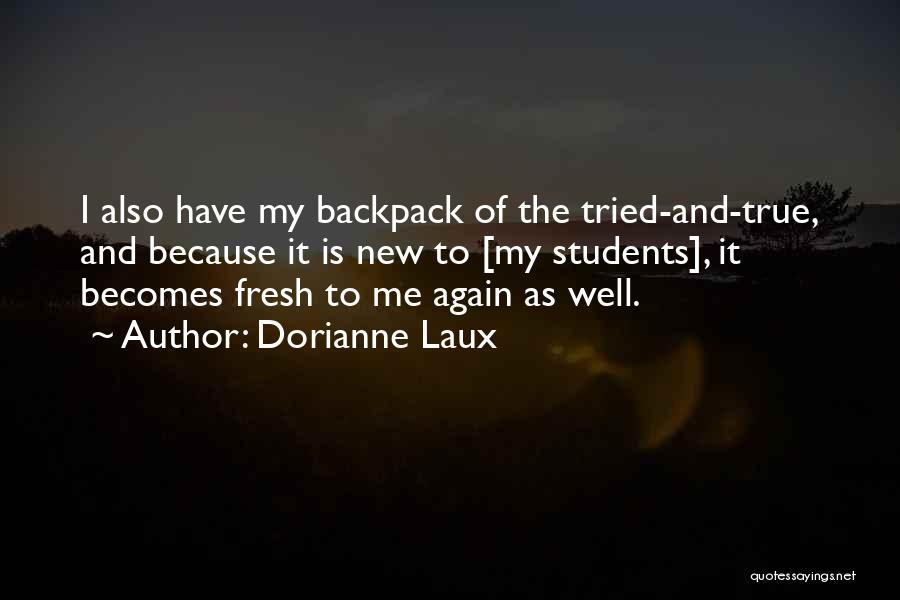 Backpack Quotes By Dorianne Laux