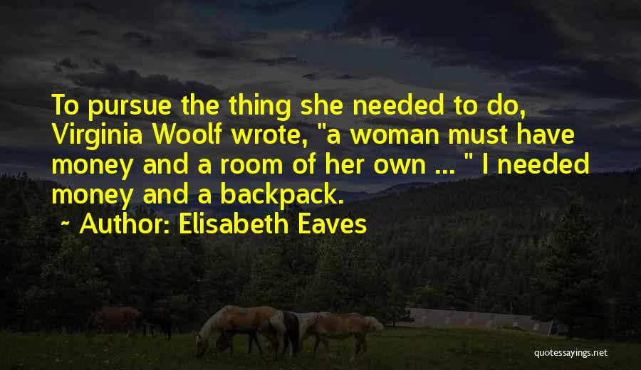 Backpack Quotes By Elisabeth Eaves