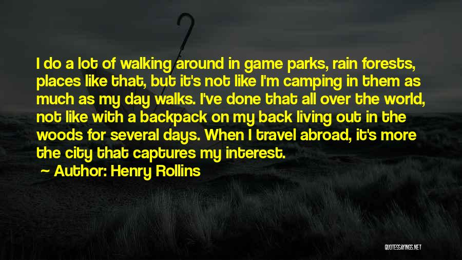 Backpack Quotes By Henry Rollins