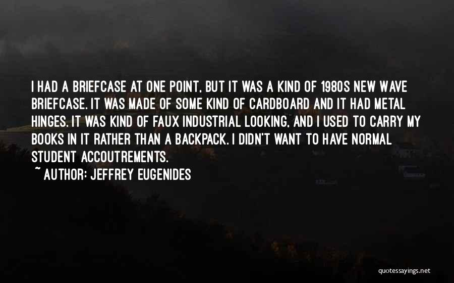 Backpack Quotes By Jeffrey Eugenides