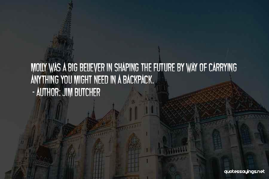 Backpack Quotes By Jim Butcher