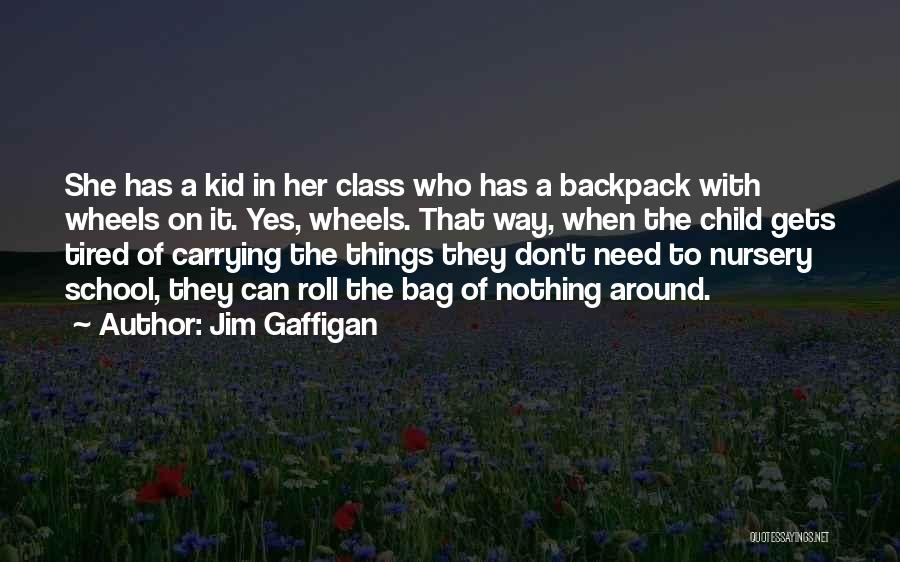 Backpack Quotes By Jim Gaffigan