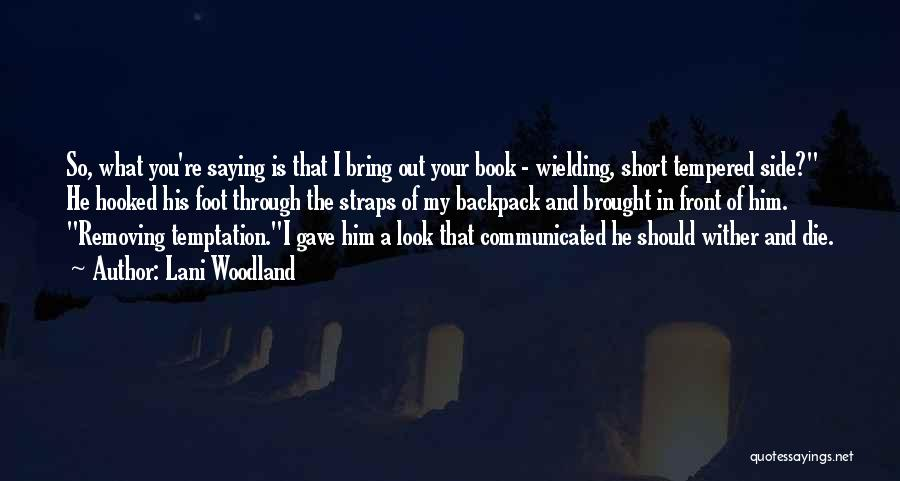 Backpack Quotes By Lani Woodland