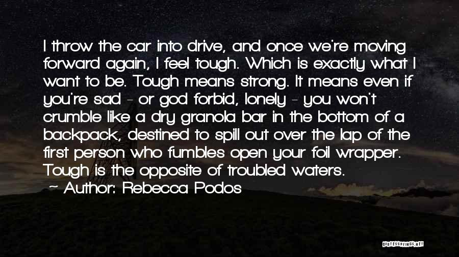 Backpack Quotes By Rebecca Podos