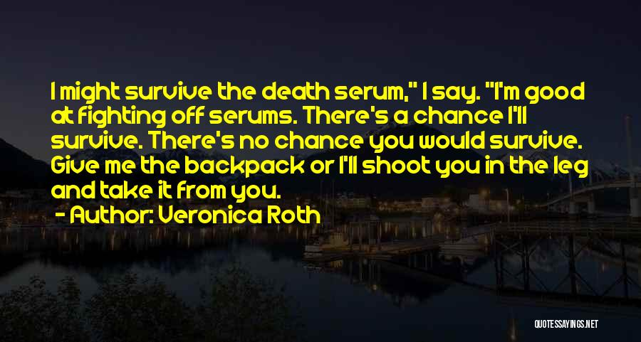 Backpack Quotes By Veronica Roth