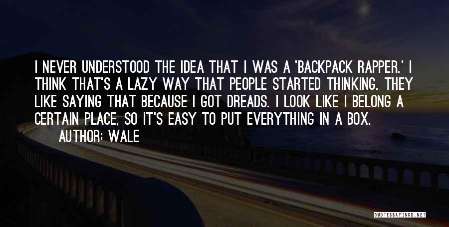 Backpack Quotes By Wale