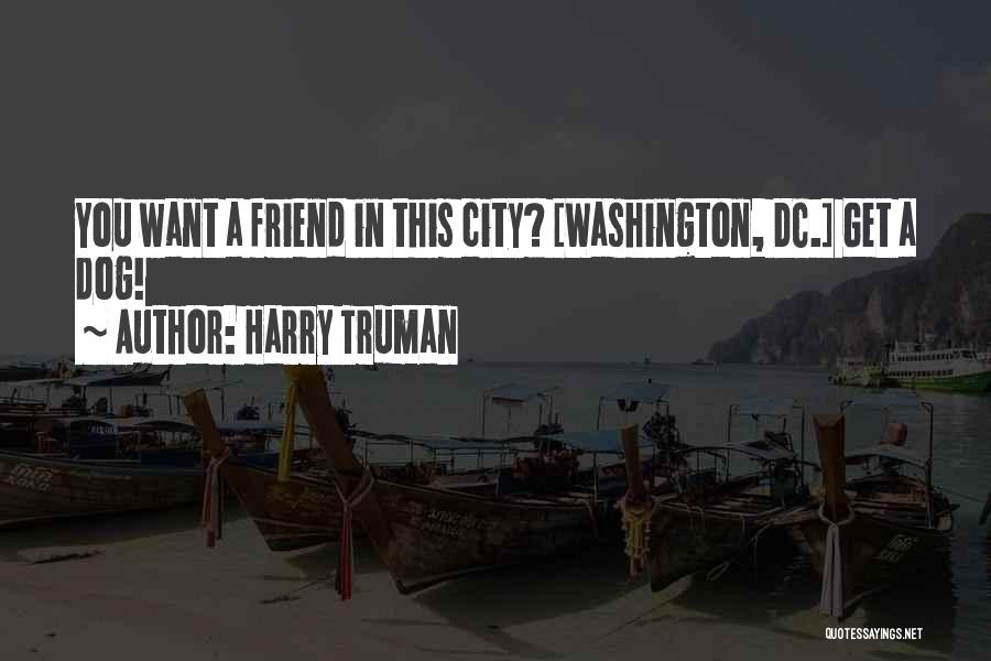 Backstabbing Best Friend Quotes By Harry Truman