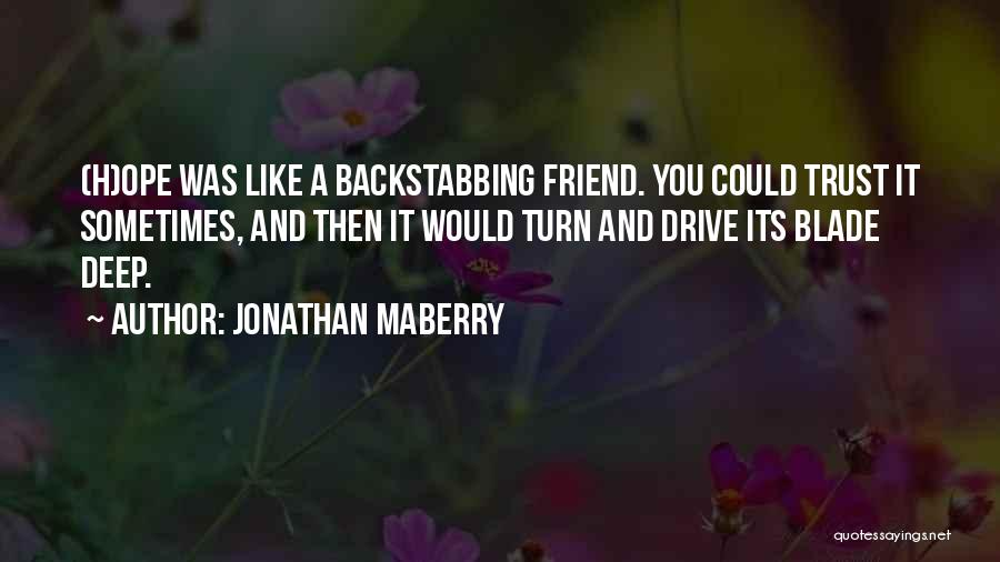 Backstabbing Best Friend Quotes By Jonathan Maberry