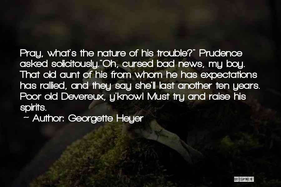 Bad Aunt Quotes By Georgette Heyer