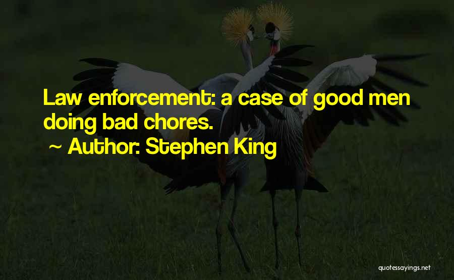 Bad Chores Quotes By Stephen King