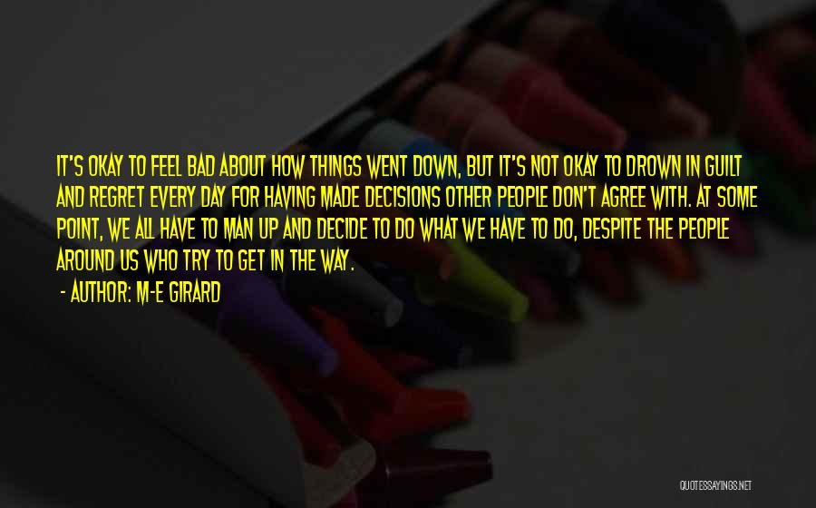 Bad Decisions And Regret Quotes By M-E Girard