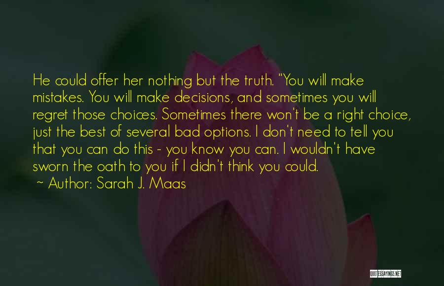 Bad Decisions And Regret Quotes By Sarah J. Maas