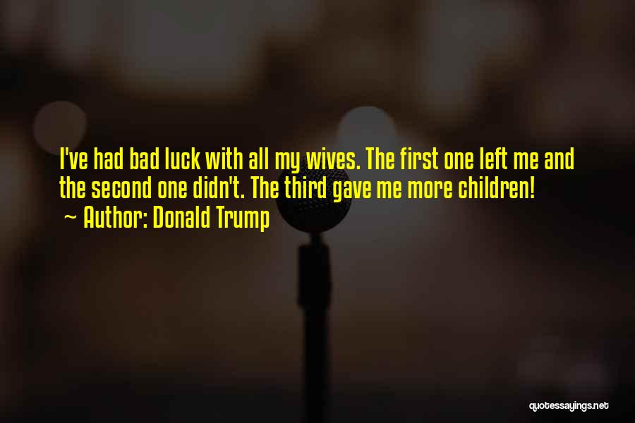 Bad Ex Wives Quotes By Donald Trump
