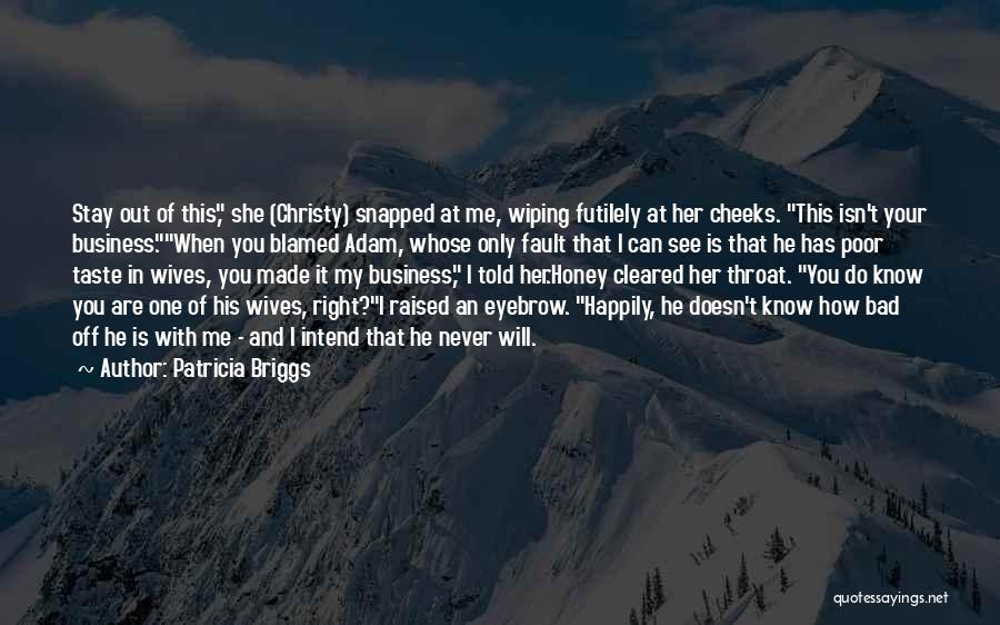 Bad Ex Wives Quotes By Patricia Briggs