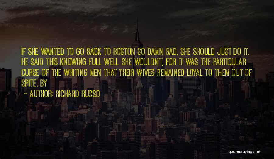 Bad Ex Wives Quotes By Richard Russo