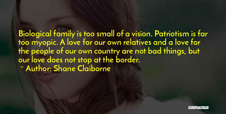 Bad Family Relatives Quotes By Shane Claiborne