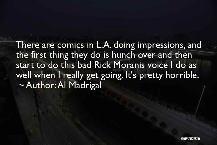 Bad First Impressions Quotes By Al Madrigal