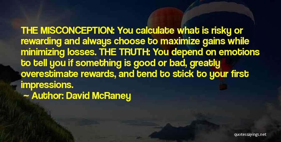 Bad First Impressions Quotes By David McRaney