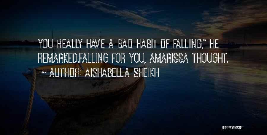 Bad Habit Quotes By Aishabella Sheikh