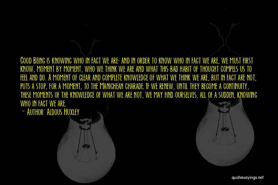 Bad Habit Quotes By Aldous Huxley