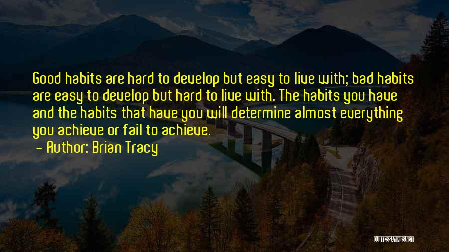 Bad Habit Quotes By Brian Tracy