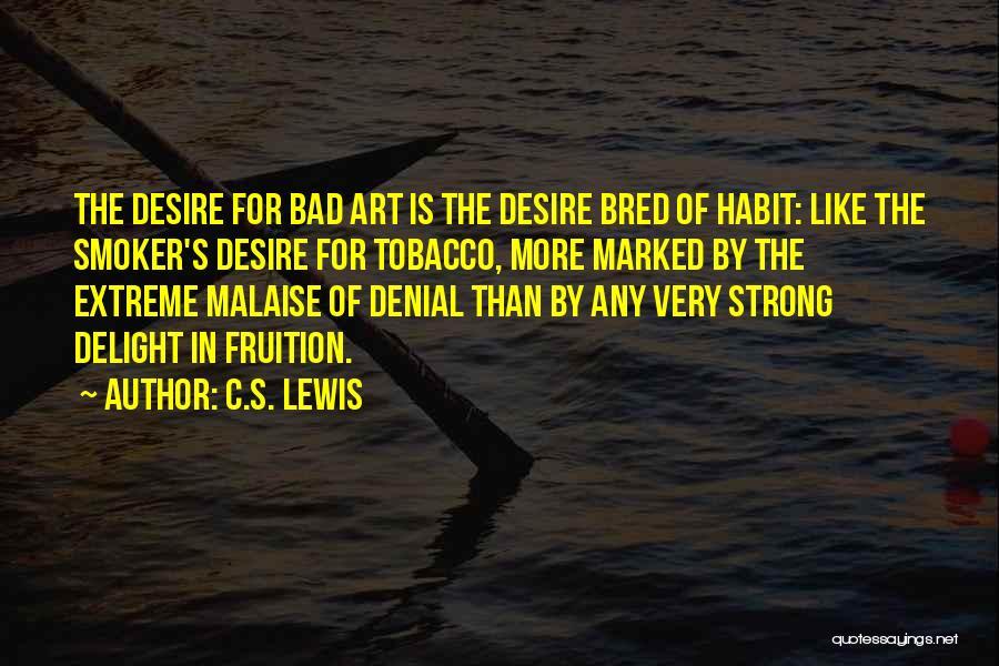 Bad Habit Quotes By C.S. Lewis