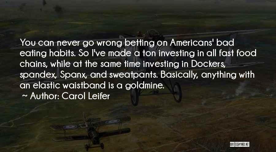 Bad Habit Quotes By Carol Leifer