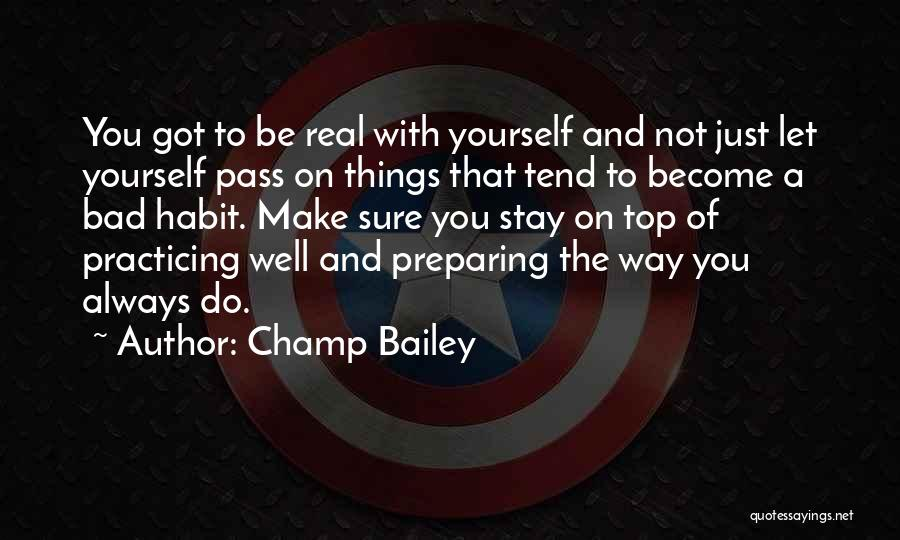 Bad Habit Quotes By Champ Bailey