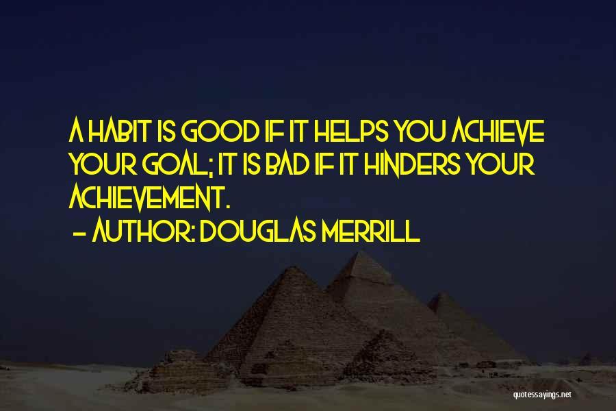 Bad Habit Quotes By Douglas Merrill