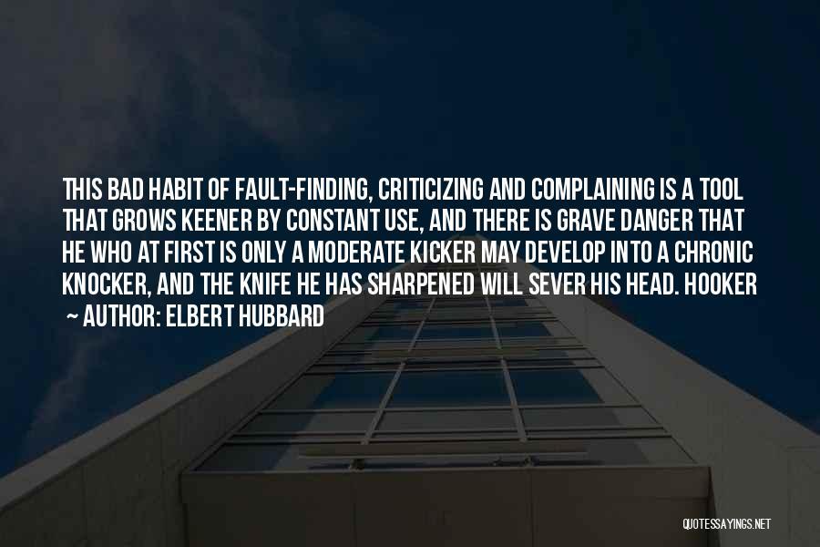 Bad Habit Quotes By Elbert Hubbard