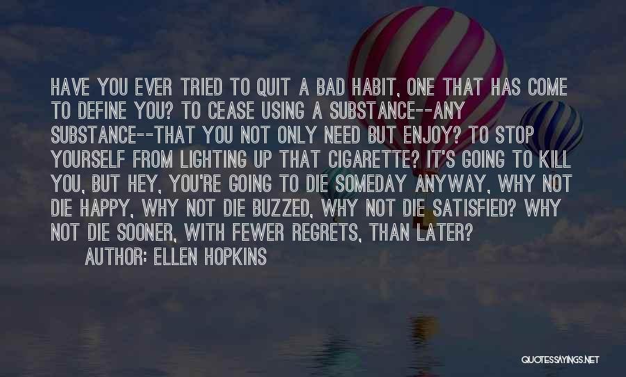 Bad Habit Quotes By Ellen Hopkins