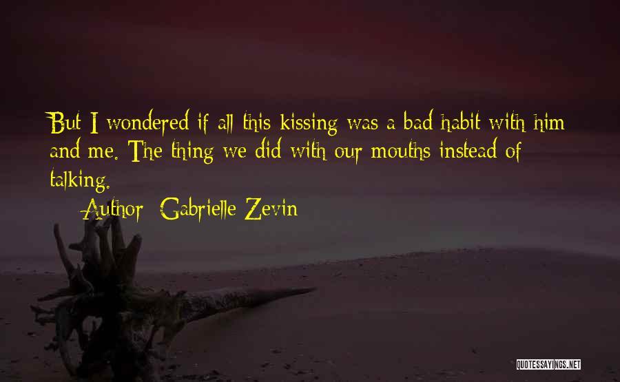 Bad Habit Quotes By Gabrielle Zevin