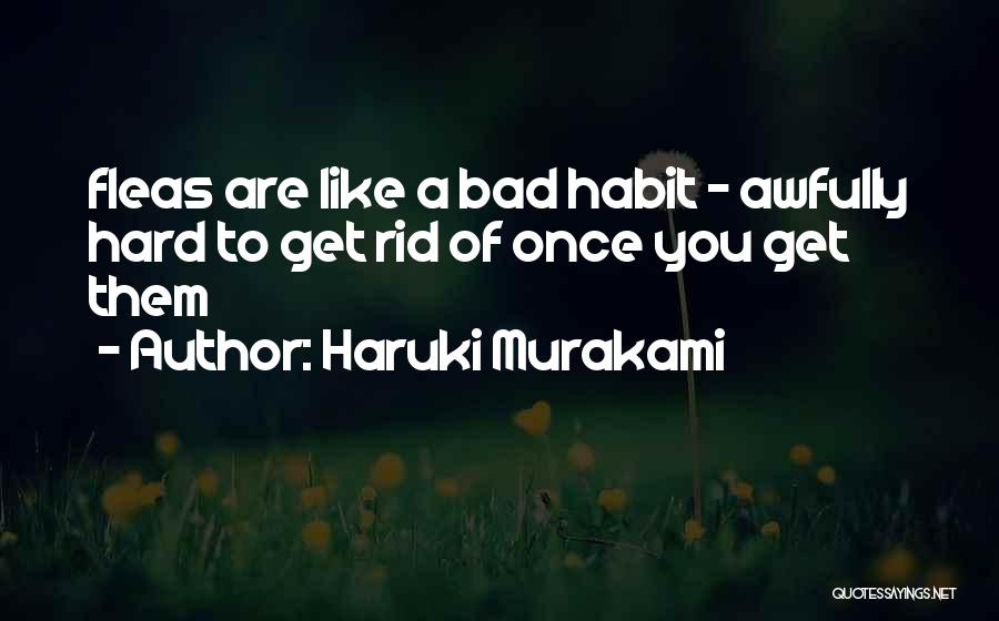 Bad Habit Quotes By Haruki Murakami