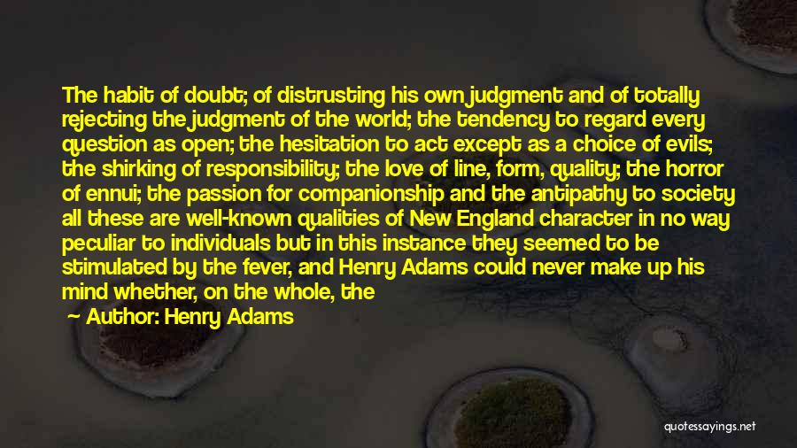 Bad Habit Quotes By Henry Adams