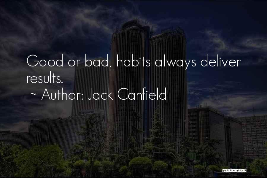 Bad Habit Quotes By Jack Canfield