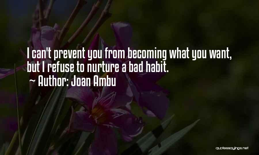 Bad Habit Quotes By Joan Ambu