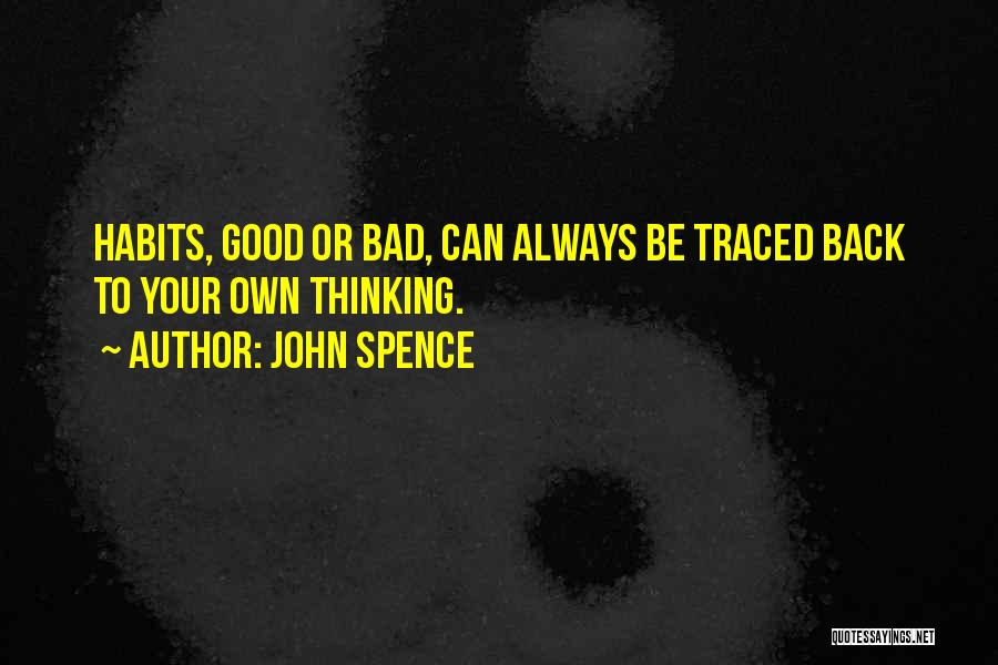 Bad Habit Quotes By John Spence