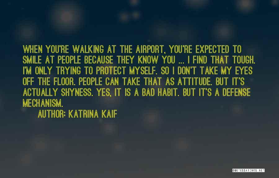 Bad Habit Quotes By Katrina Kaif