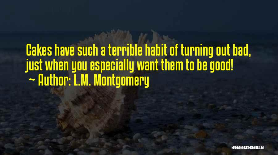 Bad Habit Quotes By L.M. Montgomery