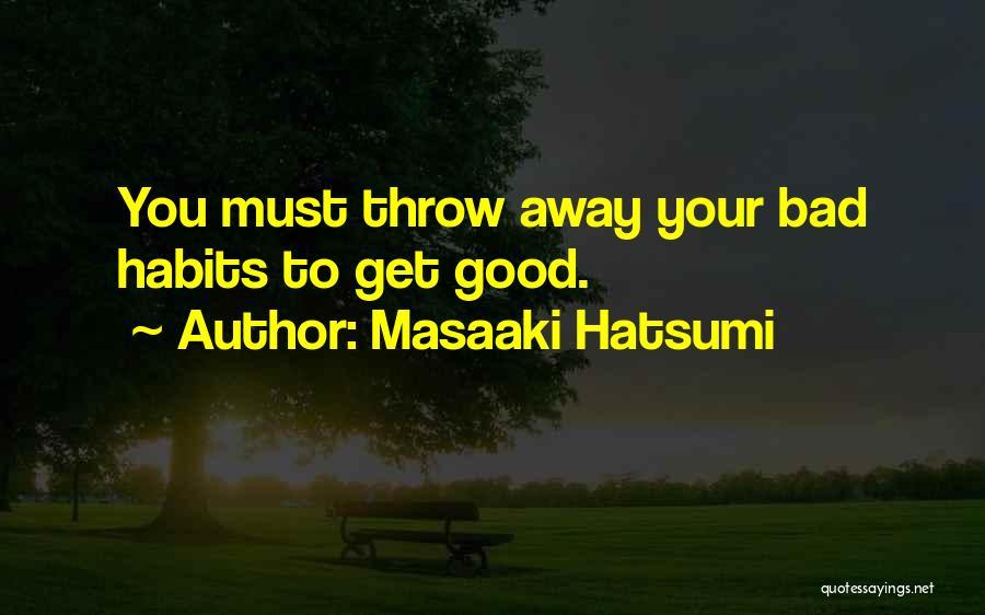 Bad Habit Quotes By Masaaki Hatsumi