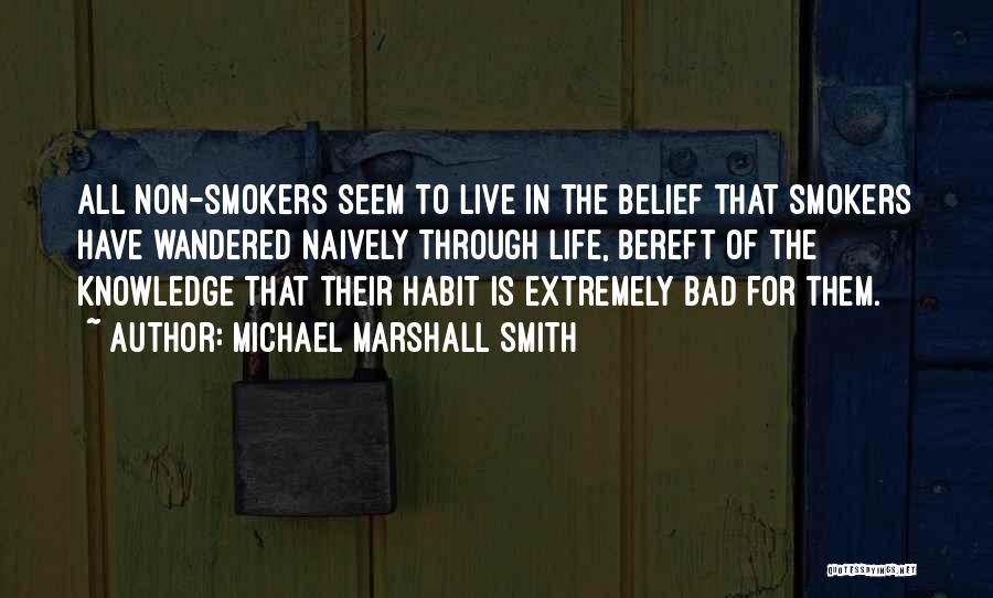 Bad Habit Quotes By Michael Marshall Smith
