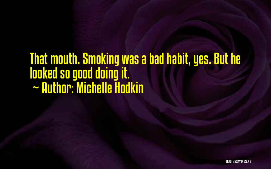 Bad Habit Quotes By Michelle Hodkin