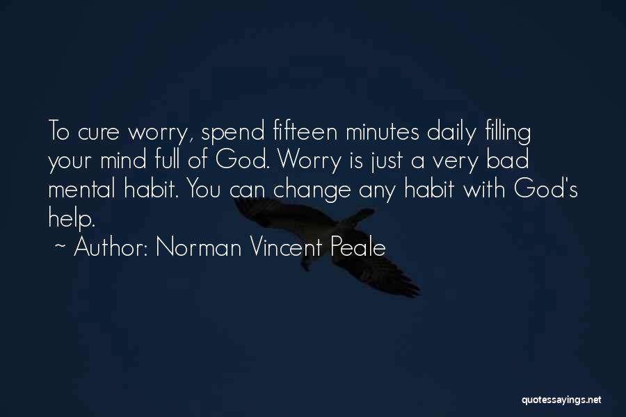 Bad Habit Quotes By Norman Vincent Peale