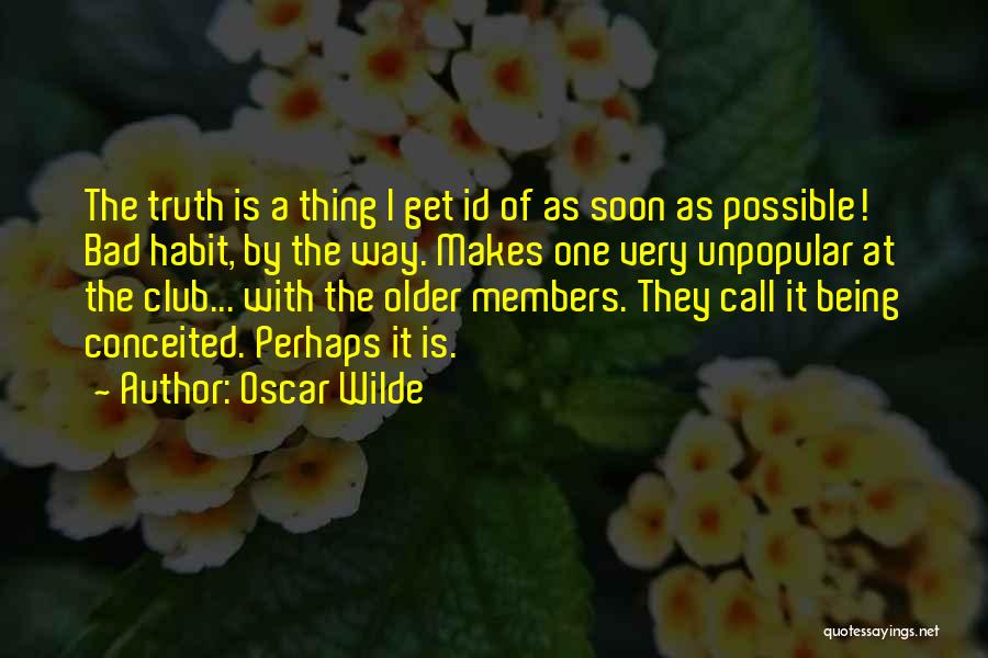 Bad Habit Quotes By Oscar Wilde
