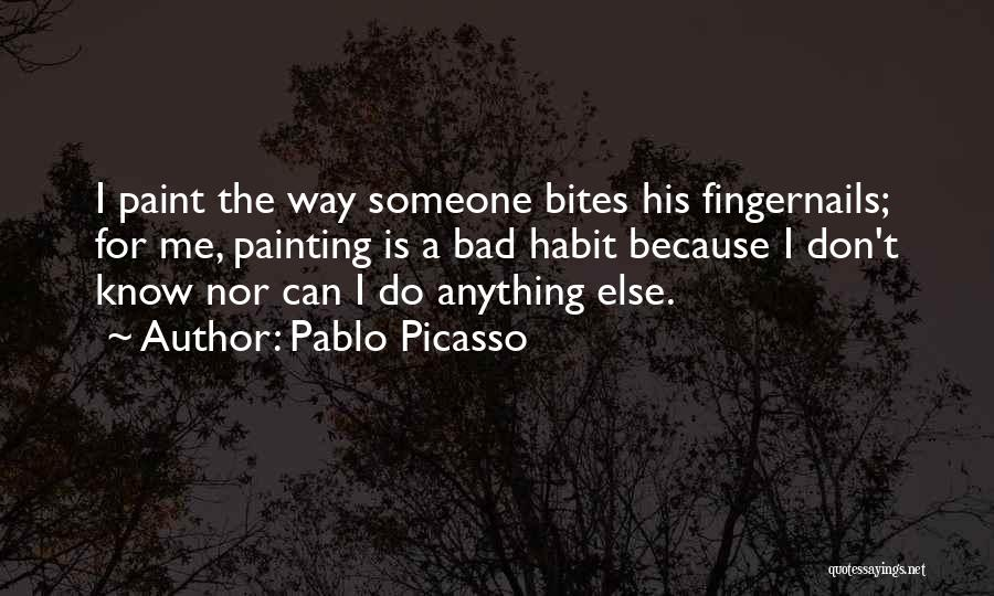 Bad Habit Quotes By Pablo Picasso