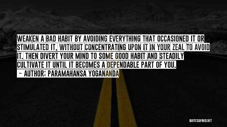 Bad Habit Quotes By Paramahansa Yogananda