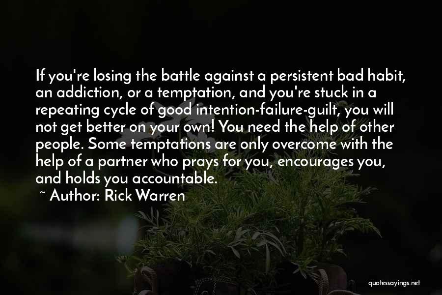 Bad Habit Quotes By Rick Warren