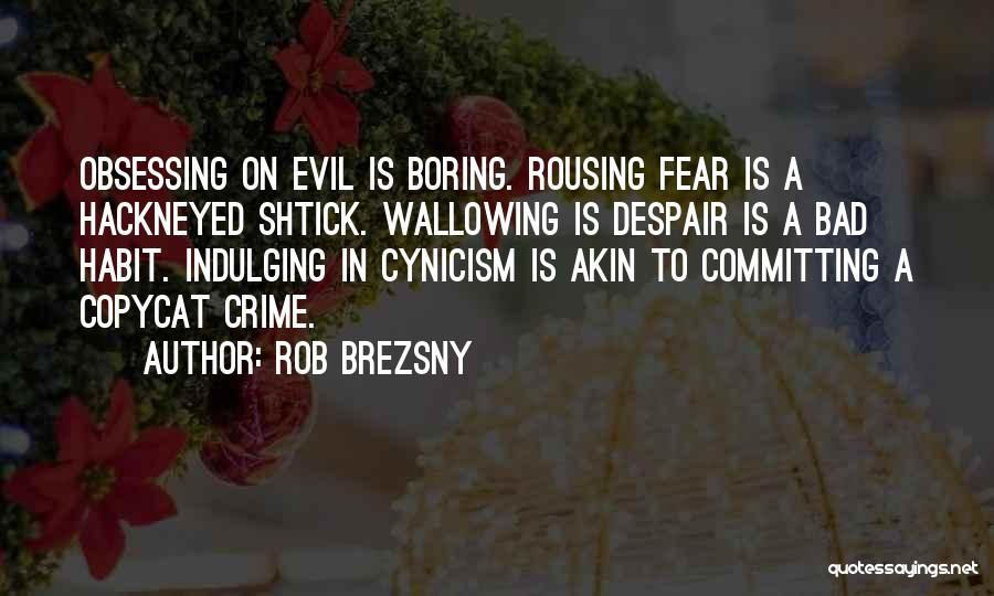 Bad Habit Quotes By Rob Brezsny