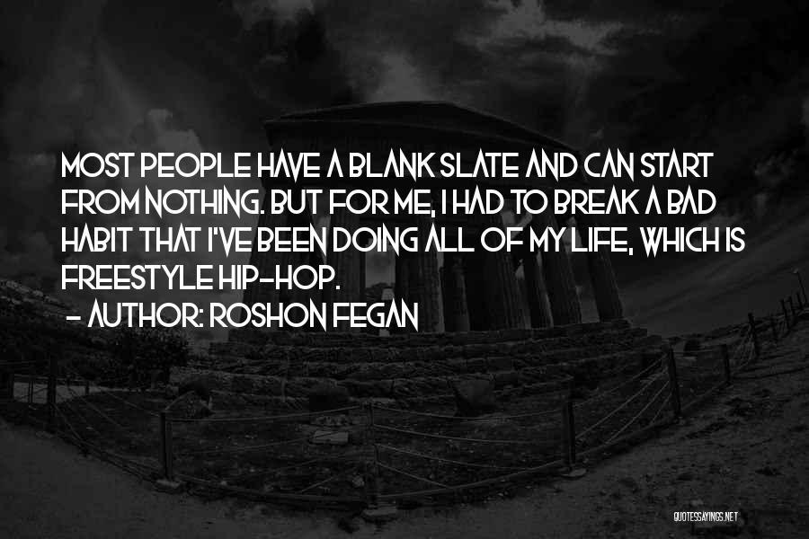 Bad Habit Quotes By Roshon Fegan