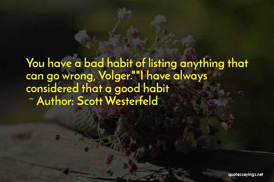Bad Habit Quotes By Scott Westerfeld